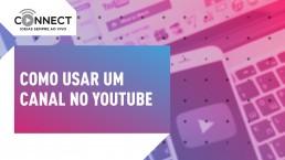 Como usar um canal no Youtube