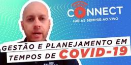 Gestão e planejamento do seu negócio em tempos de COVID-19